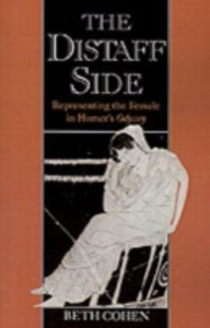 Ebook in inglese Distaff Side: Representing the Female in Homer's Odyssey -, -