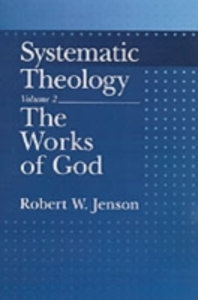 Ebook in inglese Systematic Theology: Volume 2: The Works of God Jenson, Robert W.