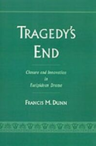 Ebook in inglese Tragedy's End: Closure and Innovation in Euripidean Drama Dunn, Francis M.