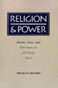 Ebook in inglese Religion and Power: Pagans, Jews, and Christians in the Greek East Edwards, Douglas R.