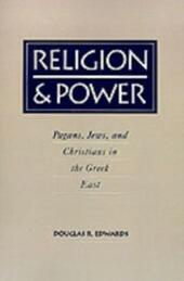 Religion and Power: Pagans, Jews, and Christians in the Greek East