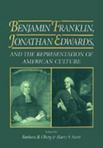 Ebook in inglese Benjamin Franklin, Jonathan Edwards, and the Representation of American Culture -, -