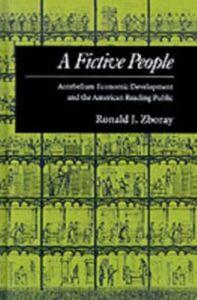 Ebook in inglese Fictive People: Antebellum Economic Development and the American Reading Public Zboray, Ronald J.