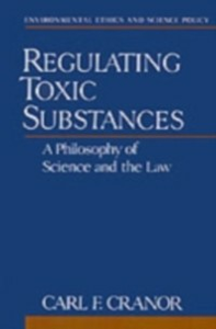 Ebook in inglese Regulating Toxic Substances: A Philosophy of Science and the Law Cranor, Carl F.