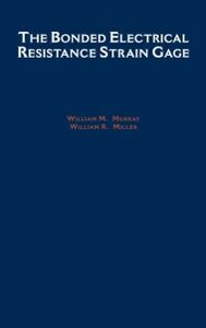 Ebook in inglese Bonded Electrical Resistance Strain Gage: An Introduction Miller, William R. , Murray, William M.