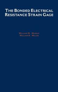 Foto Cover di Bonded Electrical Resistance Strain Gage: An Introduction, Ebook inglese di William R. Miller,William M. Murray, edito da Oxford University Press