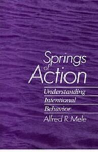 Ebook in inglese Springs of Action: Understanding Intentional Behavior Mele, Alfred R.