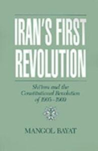 Foto Cover di Iran's First Revolution: Shi'ism and the Constitutional Revolution of 1905-1909, Ebook inglese di Mangol Bayat, edito da Oxford University Press