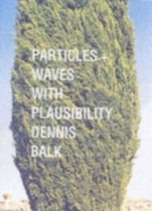 Ebook in inglese Particles and Waves: Historical Essays in the Philosophy of Science Achinstein, Peter