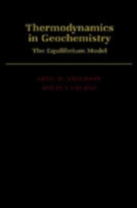 Ebook in inglese Thermodynamics in Geochemistry: The Equilibrium Model Anderson, Greg M. , Crerar, David A.