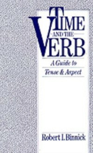 Ebook in inglese Time and the Verb: A Guide to Tense and Aspect Binnick, Robert I.