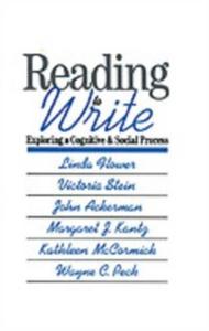 Ebook in inglese Reading-to-Write: Exploring a Cognitive and Social Process Ackerman, John , Flower, Linda , Kantz, Margaret J. , McCormick, Kathleen