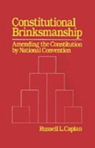 Ebook in inglese Constitutional Brinksmanship: Amending the Constitution by National Convention Caplan, Russell L.