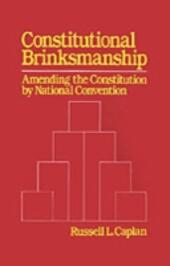 Constitutional Brinksmanship: Amending the Constitution by National Convention