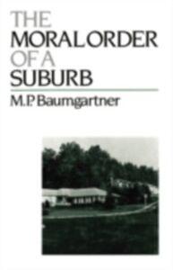 Ebook in inglese Moral Order of a Suburb Baumgartner, M. P.