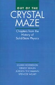 Ebook in inglese Out of the Crystal Maze: Chapters from The History of Solid State Physics -, -