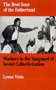 Ebook in inglese Best Sons of the Fatherland: Workers in the Vanguard of Soviet Collectivization Viola, Lynne