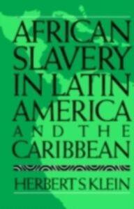 Ebook in inglese African Slavery in Latin America and the Caribbean S, KLEIN HERBERT