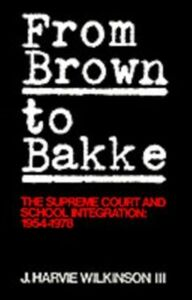 Ebook in inglese From Brown to Bakke Wilkinson, J. Harvie