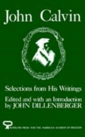 John Calvin: Selections from His Writings