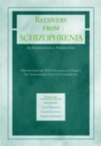Foto Cover di Recovery from Schizophrenia: An International Perspective: A Report from the WHO Collaborative Project, the International Study of Schizophrenia, Ebook inglese di  edito da Oxford University Press