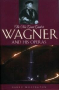 Foto Cover di New Grove Guide to Wagner and His Operas, Ebook inglese di  edito da Oxford University Press, USA