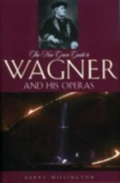 New Grove Guide to Wagner and His Operas