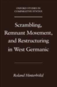 Ebook in inglese Scrambling, Remnant Movement, and Restructuring in West Germanic Hinterholzl, Roland