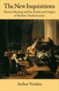 Foto Cover di New Inquisitions: Heretic-Hunting and the Intellectual Origins of Modern Totalitarianism, Ebook inglese di Arthur Versluis, edito da Oxford University Press