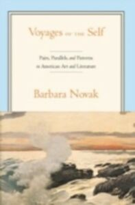 Ebook in inglese Voyages of the Self Pairs, Parallels and Patterns in American Art and Literature BARBARA, NOVAK