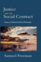 Justice and the Social Contract Essays on Rawisian Political Philosophy