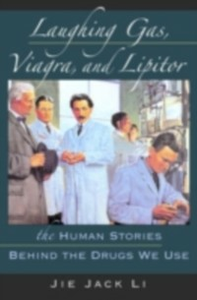Ebook in inglese Laughing Gas, Viagra, and Lipitor: The Human Stories behind the Drugs We Use Li, Jie Jack