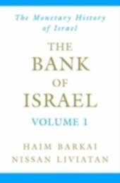 Bank of Israel: Volume 1: A Monetary History