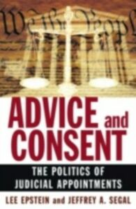 Ebook in inglese Advice and Consent: The Politics of Judicial Appointments Epstein, Lee , Segal, Jeffrey A.