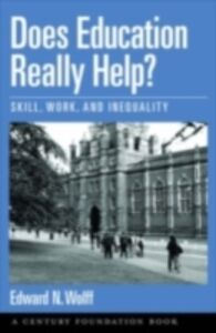 Ebook in inglese Does Education Really Help?: Skill, Work, and Inequality Wolff, Edward N.