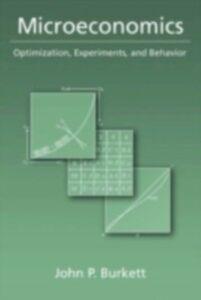 Ebook in inglese Microeconomics: Optimization, Experiments, and Behavior Burkett, John P.