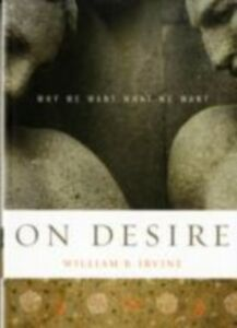 Ebook in inglese On Desire: Why We Want What We Want Irvine, William B.