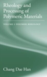 Ebook in inglese Rheology and Processing of Polymeric Materials: Volume 1: Polymer Rheology Han, Chang Dae