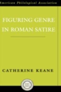 Ebook in inglese Figuring Genre in Roman Satire Keane, Catherine