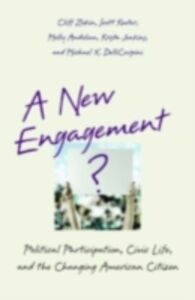 Ebook in inglese New Engagement?: Political Participation, Civic Life, and the Changing American Citizen Andolina, Molly , Delli Carpini, Michael X. , Jenkins , Keeter, Scott