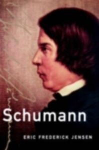 Foto Cover di Schumann, Ebook inglese di JENSEN ERIC FREDERI, edito da Oxford University Press