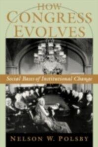 Foto Cover di How Congress Evolves: Social Bases of Institutional Change, Ebook inglese di Nelson W. Polsby, edito da Oxford University Press