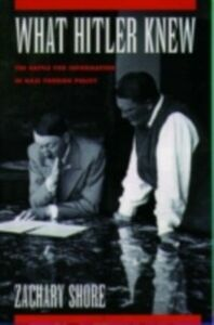 Ebook in inglese What Hitler Knew The Battle for Information in Nazi Foreign Policy ZACHARY, SHORE