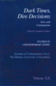 Ebook in inglese Dark Times, Dire Decisions: Jews and Communism -, -