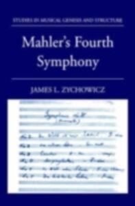 Foto Cover di Mahler's Fourth Symphony, Ebook inglese di James L. Zychowicz, edito da Oxford University Press