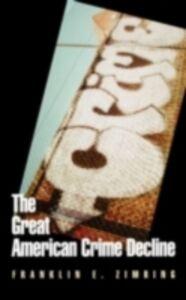 Foto Cover di Great American Crime Decline, Ebook inglese di ZIMRING FRANKLIN E, edito da Oxford University Press