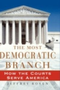 Foto Cover di Most Democratic Branch: How the Courts Serve America, Ebook inglese di Jeffrey Rosen, edito da Oxford University Press