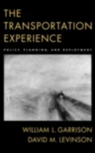 Ebook in inglese Transportation Experience Policy, Planning, and Deployment L, GARRISON WILLIAM