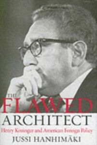 Foto Cover di Flawed Architect: Henry Kissinger and American Foreign Policy, Ebook inglese di Jussi M. Hanhimaki, edito da Oxford University Press