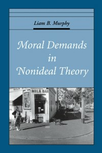 Ebook in inglese Moral Demands in Nonideal Theory Murphy, Liam B.